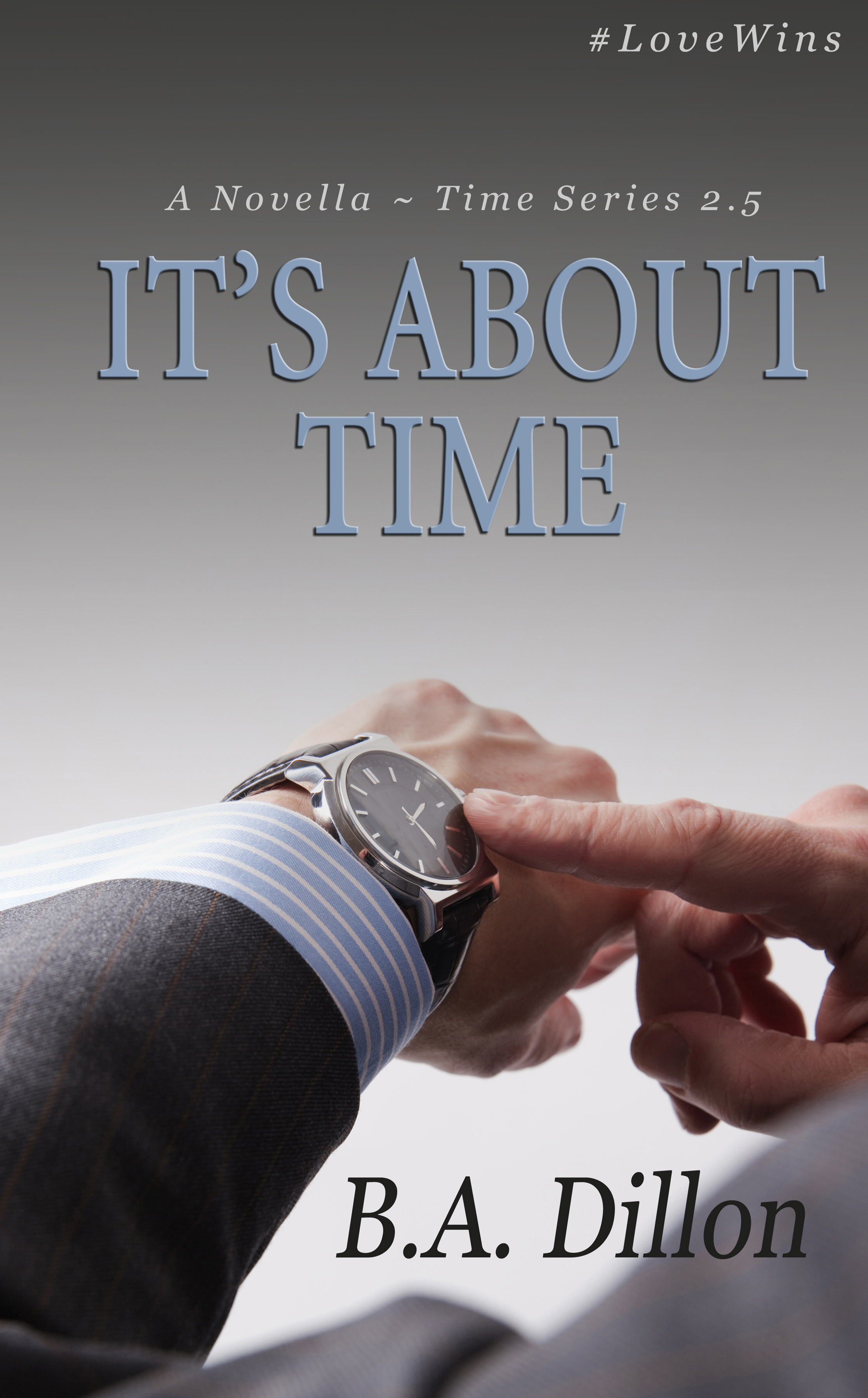 It S About Time By B A Dillon Now Available B A Dillon
