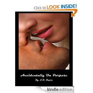 ACCIDENTLY ON PURPOSE by L.D. Davis