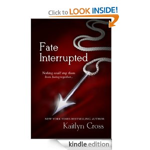 FATE INTERRUPTED #1 by Kaitlyn Cross
