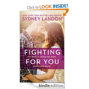FIGHTING FOR YOU (A DANVERS NOVEL) by Sydney Landon